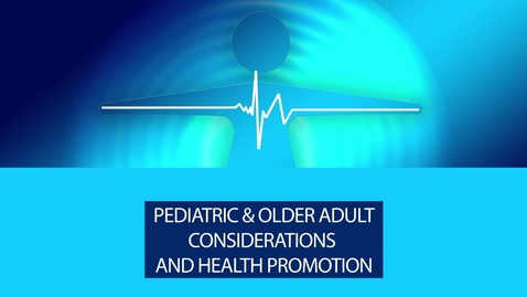 Thumbnail for entry Reproductive - Female - Pediatric & Older Adult Considerations