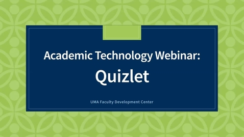 Thumbnail for entry Academic Technology Webinar: Quizlet