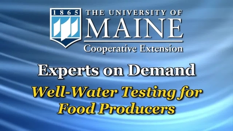 Thumbnail for entry Well-Water Testing for Food Producers