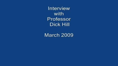 Thumbnail for entry Dick Hill Interview March 2009