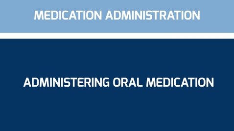 Thumbnail for entry Administering oral medication