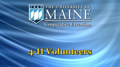 Thumbnail for entry Maine 4-H Local Volunteer Opportunities