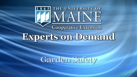 Thumbnail for entry Garden Safety in Maine