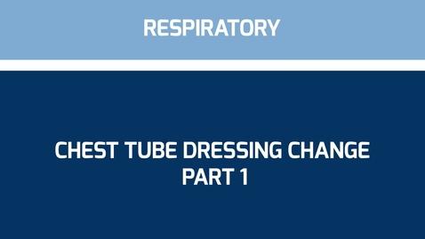 Thumbnail for entry Chest tube dressing change Part 1
