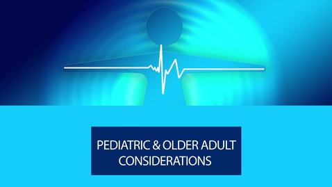 Thumbnail for entry Reproductive Male - Pediatric and Older Adult Considerations