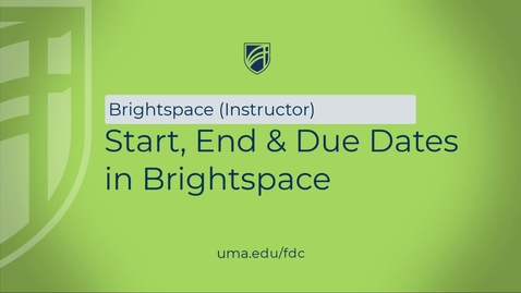 Thumbnail for entry Start End and Due Dates in Brightspace