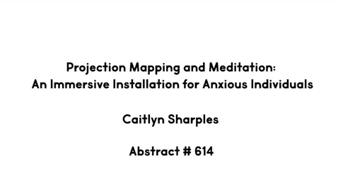 Thumbnail for entry Projection Mapping and Meditation:  An Immersive Installation for Anxious Individuals
