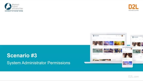 Thumbnail for entry D2L Scenario #3 System Administrator Permissions