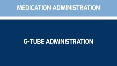 Thumbnail for entry G-Tube Administration