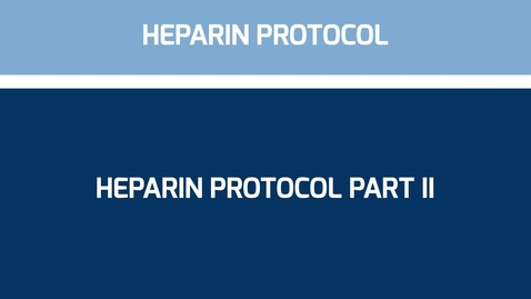 Thumbnail for entry Heparin Protocol part II