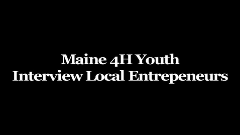 Thumbnail for entry Maine 4-H Interviews Entrepreneur: The Bankery