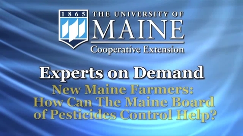 Thumbnail for entry How Can the Maine Board of Pesticides Control Help New Maine Farmers?