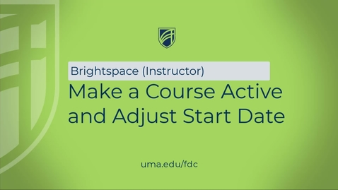 Thumbnail for entry Course Active and Adjust Start Date