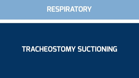 Thumbnail for entry Tracheostomy Suctioning