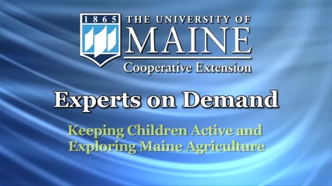 Thumbnail for entry Keeping Children Active and Exploring Maine Agriculture
