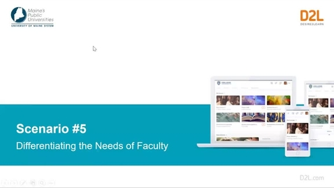 Thumbnail for entry D2L Scenario #5 Differentiating the needs of faculty