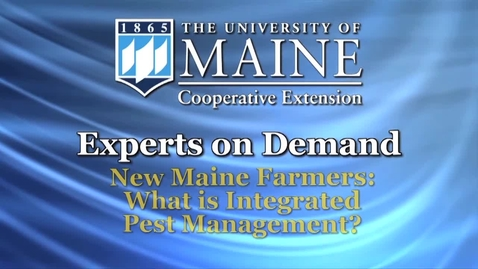 Thumbnail for entry New Maine Farmers: What Is Integrated Pest Management?
