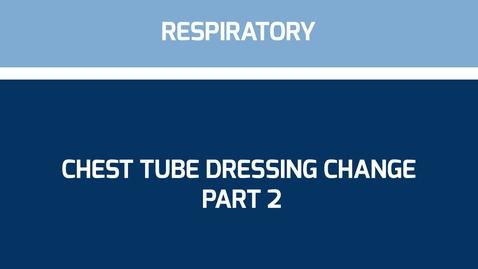 Thumbnail for entry Chest tube dressing change Part 2