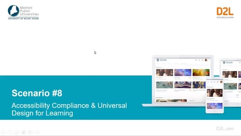 Thumbnail for entry D2L Scenario #8 Accessibility Compliance and Universal Design for Learning