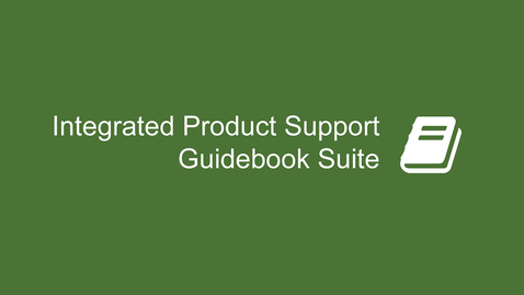 Thumbnail for entry Integrated Product Support Guidebook Suite