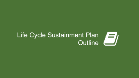 Thumbnail for entry Life Cycle Sustainment Plan Outline