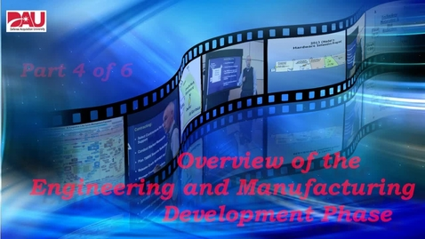 Thumbnail for entry Engineering & Manufacturing Development Phase Overview
