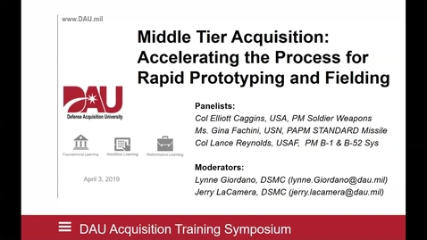 Thumbnail for entry Middle Tier Acquisition: Accelerating the Process for Rapid Prototyping and Fielding