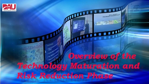 Thumbnail for entry Technology Maturation & Risk Reduction Phase Overview