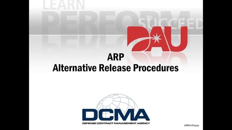 Thumbnail for entry ALTERNATIVE RELEASE PROCEDURES for DCMA Quality Assurance Workforce (a CCM WLA)