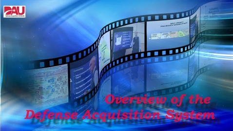 Thumbnail for entry Defense Acquisition System Overview