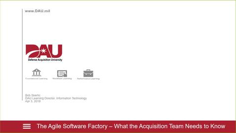 Thumbnail for entry The Agile Software Factory - What the Acquisition Team Needs to Know!