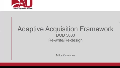 Thumbnail for entry Adaptive Acquisition Framework - DoD 5000 Re-write 11.19.19