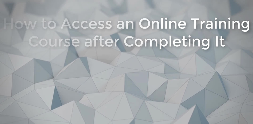 Video thumbnail for How to Access an Online Training  Course after Completing It