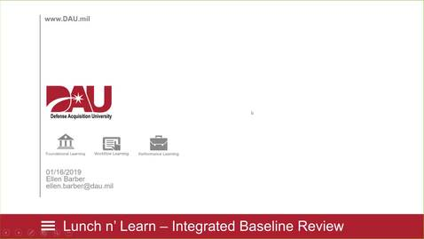 Thumbnail for entry DAU Lunch and Learn Integrated Baseline Review -1-16-19