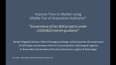 Thumbnail for entry Governance of  Middle Tier (Sec 804) Projects per USD (A&S) Interim Guidance
