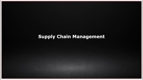 Thumbnail for entry CLC139 Video 8.4 Supply Chain Management