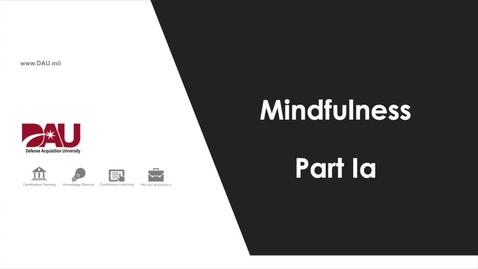 Thumbnail for entry 1.0 Mindfulness Part 1a