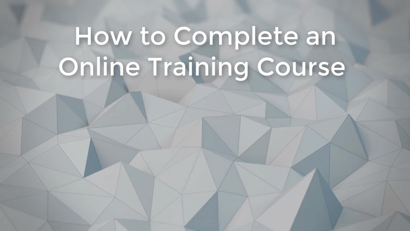 Video thumbnail for How to Complete an Online Training Course