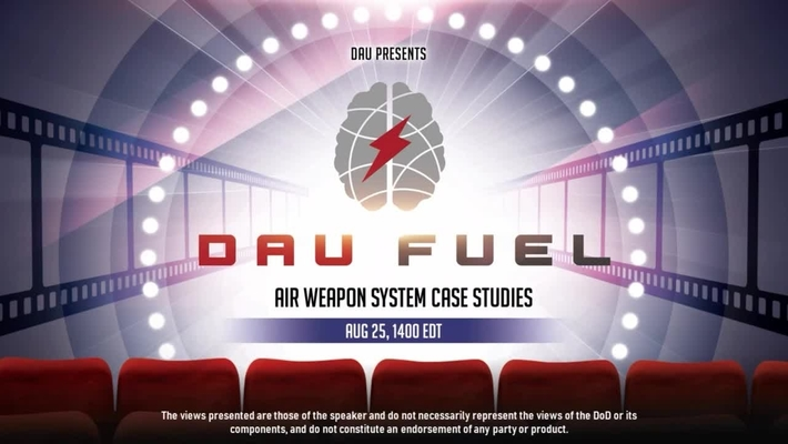 DAU FUEL Additive Manufacturing is Here!  Air Weapon System Case Studies 25 Aug 2021
