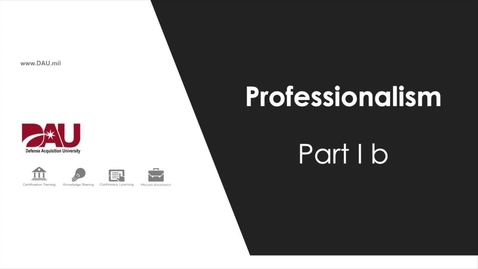 Thumbnail for entry 3.0 Professionalism Part 1b