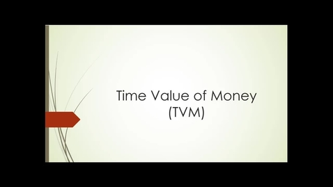 Thumbnail for entry TVM (Time Value of Money)