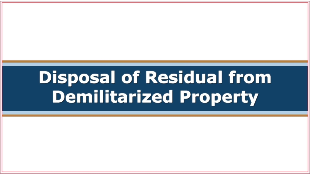 CMC251 Disposal of Residual from Demilitarized Property Post Pilot Review