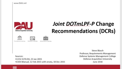 Thumbnail for entry Introduction to Joint DOTmLPFP Change Recommendations DCRs