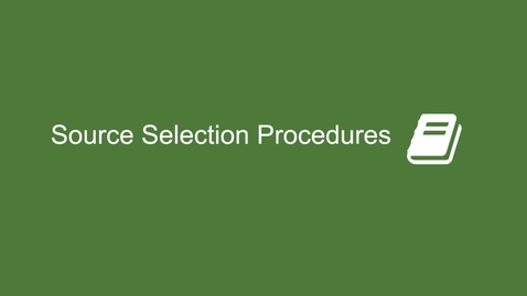 Thumbnail for entry Source Selection Procedures