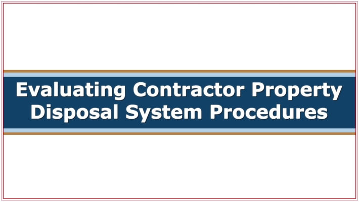 CMC251 Evaluating Contractor Property Disposal System Procedures Post Pilot Review