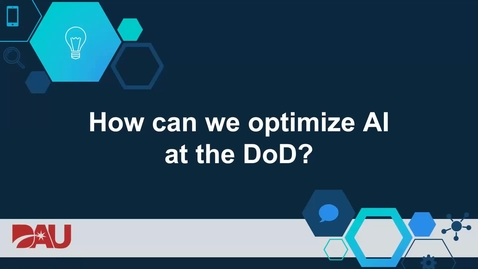 Thumbnail for entry Think Differently Series How can we optimize AI at the DoD 6.17.20