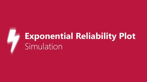 Thumbnail for entry Exponential Reliability Plot Simulation