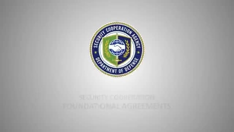 Thumbnail for entry DSCA Video on Security Cooperation Foundational Agreements