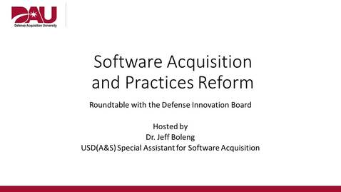 Thumbnail for entry DoD Software Acquisition and Practices Reform