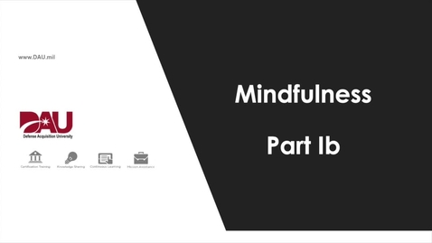 Thumbnail for entry 2.0 Mindfulness Part 1b